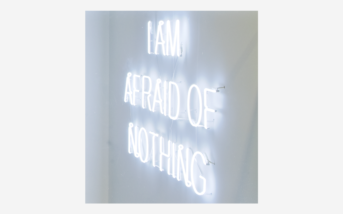 NEON I AM AFRAID OF NOTHING